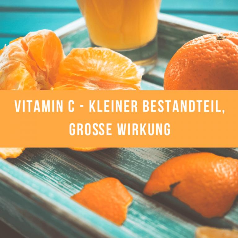 Vitamin C – kleiner Bestandteil, große Wirkung